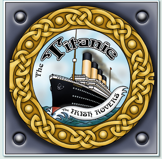 'THE IRISH ROVERS - TITANIC' by Hamish Burgess © 2012