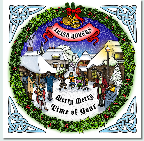 "The Irish Rovers ""Merry Merry Time of Year"" Christmas CD cover by Hamish Burgess"